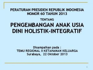 PERATURAN PRESIDEN REPUBLIK INDONESIA NOMOR 60 TAHUN 2013