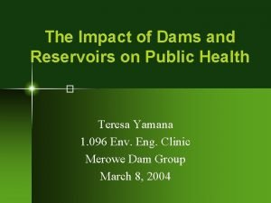 The Impact of Dams and Reservoirs on Public