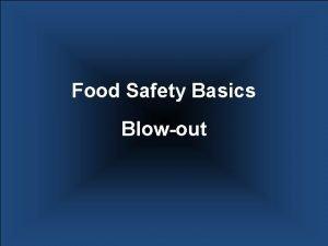 Food Safety Basics Blowout Food Safety Basics Blowout