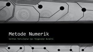 Metode Numerik Kontrak Perkuliahan dan Pengenalan Numerik Identitas
