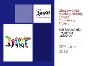 Glasgow Clyde Mentally Healthy College Community Project Keir