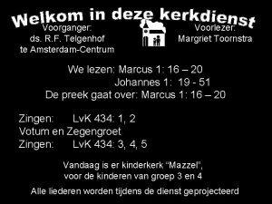 Voorganger ds R F Telgenhof te AmsterdamCentrum Voorlezer