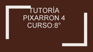 TUTORA PIXARRON 4 CURSO 8 Temas Gramtica 2