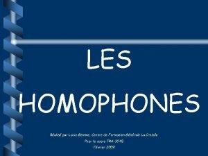 LES HOMOPHONES Ralis par Lucie Gemme Centre de