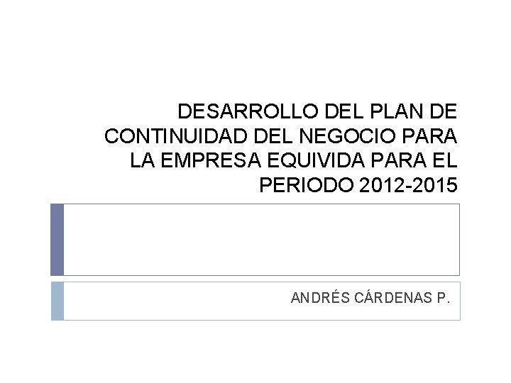 DESARROLLO DEL PLAN DE CONTINUIDAD DEL NEGOCIO PARA
