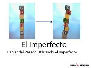 El Imperfecto Hablar del Pasado Utilizando el Imperfecto