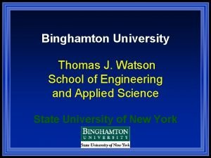 Binghamton University Thomas J Watson School of Engineering