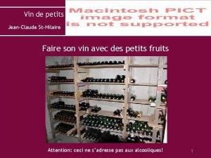 Vin de petits fruits JeanClaude StHilaire Faire son