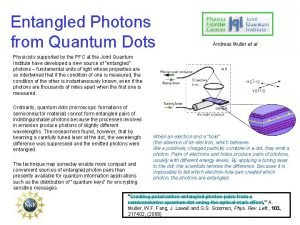 Entangled Photons from Quantum Dots Andreas Muller et