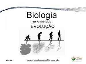 Biologia Prof Andr Maia EVOLUO Aula 01 EVOLUO