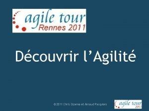 Dcouvrir lAgilit 2011 Chris Ozanne et Arnaud Pasquiers