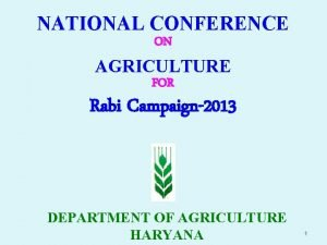 NATIONAL CONFERENCE ON AGRICULTURE FOR Rabi Campaign2013 DEPARTMENT