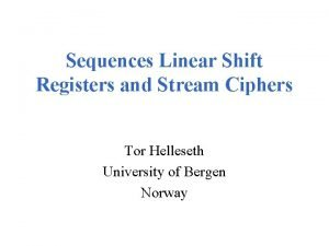 Sequences Linear Shift Registers and Stream Ciphers Tor