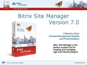 Bitrix Site Manager Version 7 0 A BestInClass