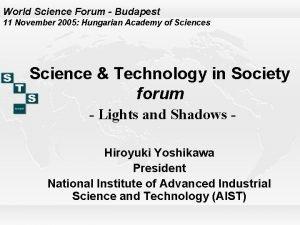World Science Forum Budapest 11 November 2005 Hungarian