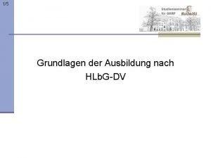 15 Grundlagen der Ausbildung nach HLb GDV 25