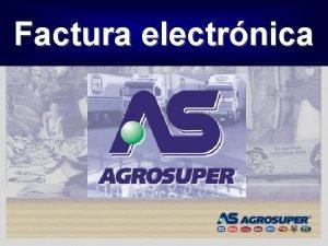 Factura electrnica Agrosuper hoy Las empresas AGROSUPER son
