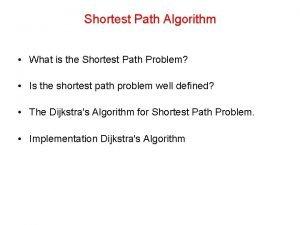 Shortest Path Algorithm What is the Shortest Path