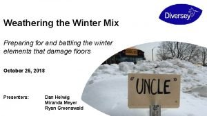 Weathering the Winter Mix Preparing for and battling