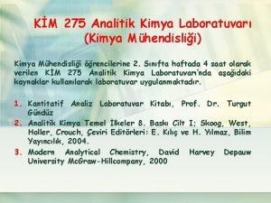 KM 275 Analitik Kimya Laboratuvar Kimya Mhendislii Kimya