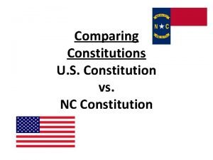 Comparing Constitutions U S Constitution vs NC Constitution