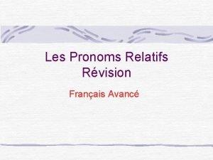 Les Pronoms Relatifs Rvision Franais Avanc Comment dcider
