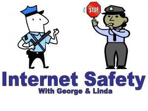 Hi Im Officer Linda Today Officer George and