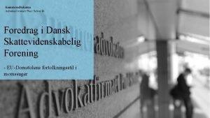 2 DECEMBER 2020 Foredrag i Dansk Skattevidenskabelig Forening