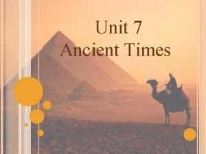 Unit 7 Ancient Times From Prehistory to History