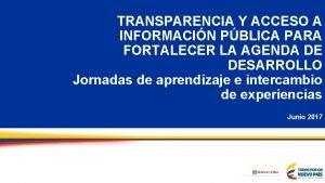 TRANSPARENCIA Y ACCESO A INFORMACIN PBLICA PARA FORTALECER