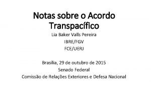 Notas sobre o Acordo Transpacfico Lia Baker Valls