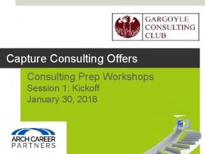 Capture Consulting Offers Consulting Prep Workshops Session 1