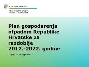 Plan gospodarenja otpadom Republike Hrvatske za razdoblje 2017