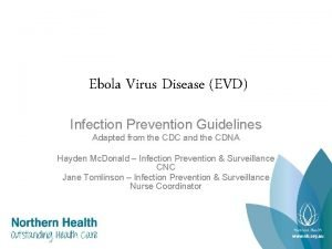Ebola Virus Disease EVD Infection Prevention Guidelines Adapted