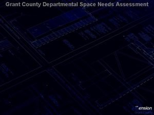 Grant County Departmental Space Needs Assessment Grant County