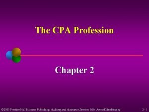 The CPA Profession Chapter 2 2005 Prentice Hall