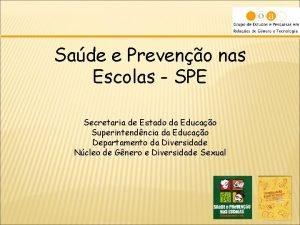 Sade e Preveno nas Escolas SPE Secretaria de