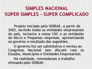 SIMPLES NACIONAL SUPER SIMPLES SUPER COMPLICADO Projeto iniciado