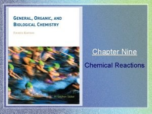 Chapter Nine Chemical Reactions Chemical Reactions CO 9