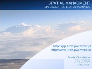 SPATIAL MANAGMENT SPECIALIZATION SPATIAL PLANNING httpkpp arch pwr