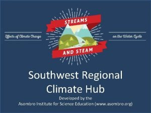 Southwest Regional Climate Hub Developed by the Asombro