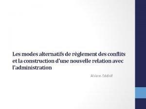 Les modes alternatifs de rglement des conflits et