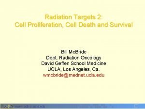 Radiation Targets 2 Cell Proliferation Cell Death and