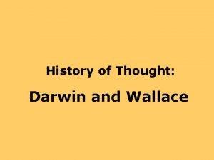 History of Thought Darwin and Wallace Charles Darwin