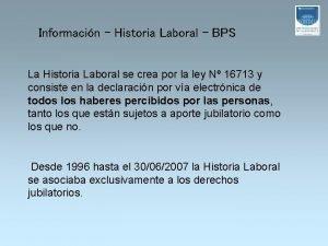 Informacin Historia Laboral BPS La Historia Laboral se