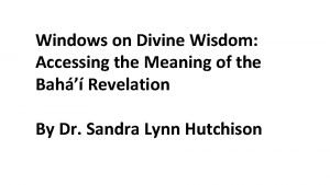 Windows on Divine Wisdom Accessing the Meaning of