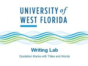 Writing Lab Quotation Marks with Titles and Words