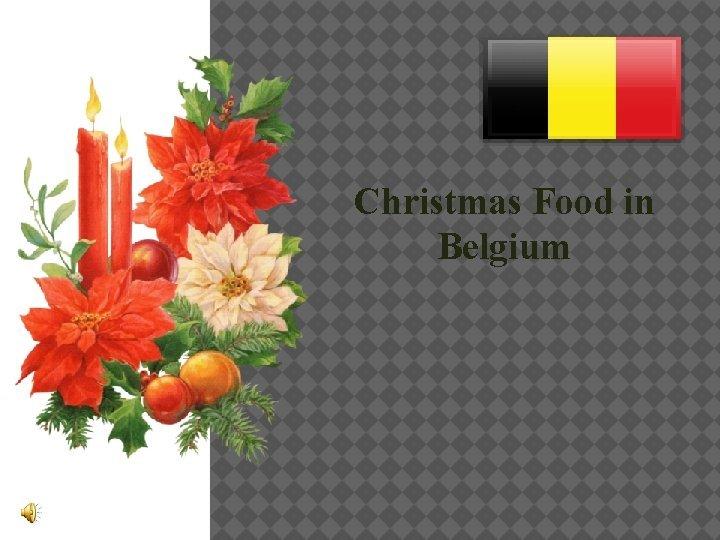 Christmas Food in Belgium Christmas Eve On Christmas
