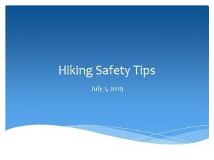 Hiking Safety Tips July 1 2019 Checklist Check