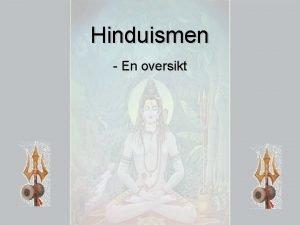 Hinduismen En oversikt Hva er hinduismen v v